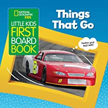 National Geographic Kids Little Kids First Board Book: Things That Go (First Board Books)
