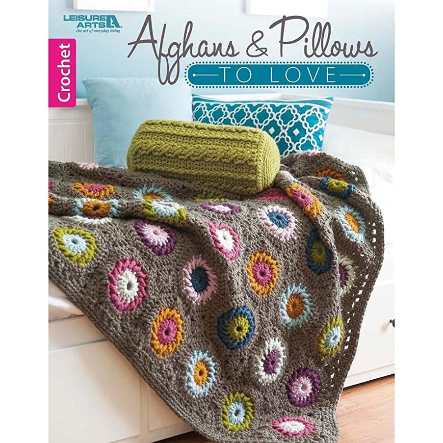 LEISURE ARTS Afghans and Pillows to Love