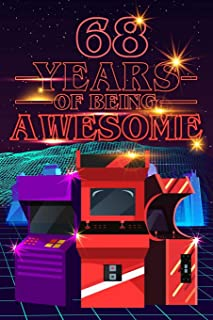 68 Years of Being Awesome: 70s 80s Arcade Game Cover Composition books Blank Lined Journal, Happy Birthday, Logbook, Diary...