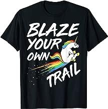 Blaze your own trail Funny Shirt- Blaze your own trail Shirt