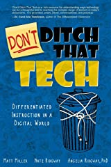 DON'T Ditch That Tech: Differentiated Instruction in a Digital World Paperback