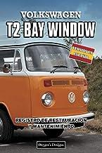 VOLKSWAGEN T2 BAY WINDOW: REGISTRO DE RESTAURACIÓN Y MANTENIMIENTO (Ediciones en español) (Spanish Edition)