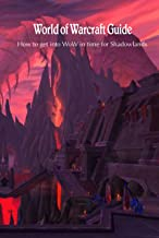 World of Warcraft Guide: How to get into WoW in time for Shadowlands: World of Warcraft Beginner's Guide