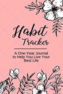 Habit Tracker: A One Year Habit Tracking Journal to Set Goals and Create Consistency, Goal Planner, and Productivity Journ...