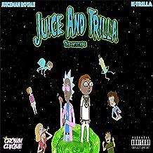 Juice and Trilla: The Mixtape [Explicit]