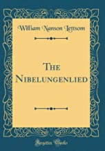 The Nibelungenlied (Classic Reprint)