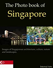 The Photo Book of Singapore. Images of Singaporean architecture, culture, nature and landscapes. (Photo Books 47)