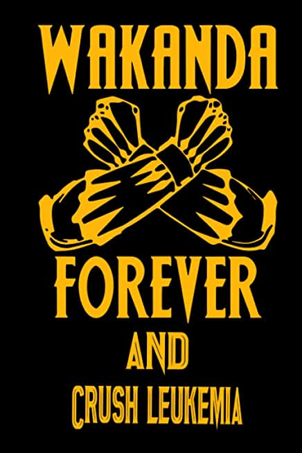 Wakanda Forever And Crush leukemia: Notebook Lined Pages, 6.9 inches,120 Pages, White Paper Journal, notepad Gift For Black Panther Fans - Wakanda Forever Lovers