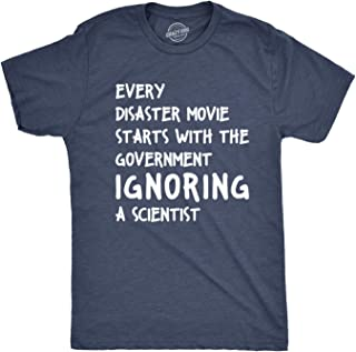 Mens Every Disaster Movie Starts with Government Ignoring Science Funny T Shirt