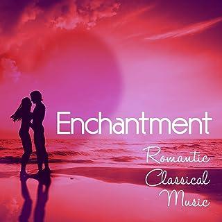 Enchantment: Romantic Classical Music