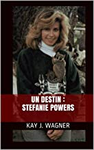 Un destin : Stefanie Powers (French Edition)