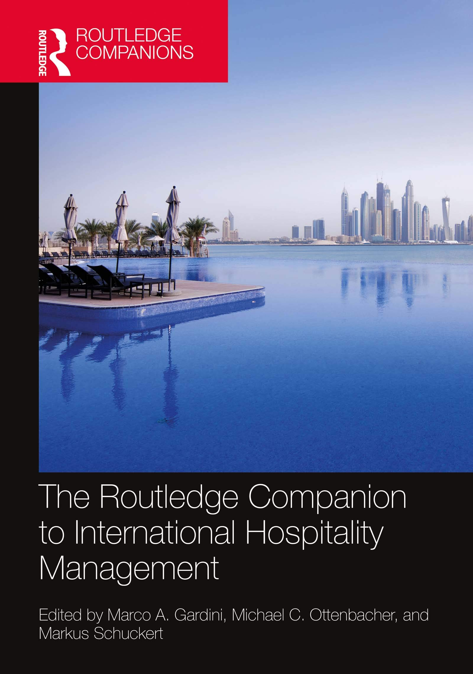 The Routledge Companion to International Hospitality Management (Routledge Companions in Business, Management and Marketing)
