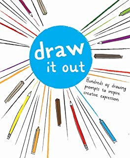 Draw It Out: Hundreds of Drawing Prompts to Inspire Creative Expression