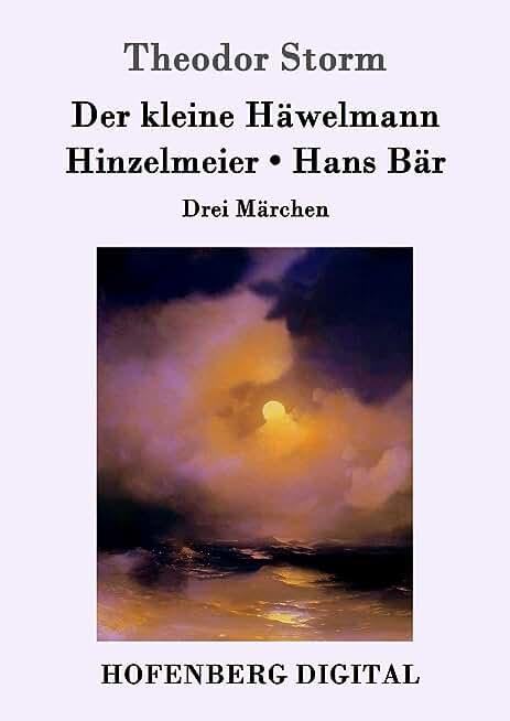 Der kleine Häwelmann / Hinzelmeier / Hans Bär: Drei Märchen (German Edition)