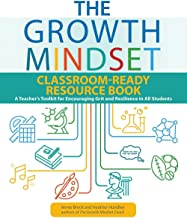 The Growth Mindset Classroom-ready Resource Book: A Teacher's Toolkit for For Encouraging Grit and Resilience in All Students