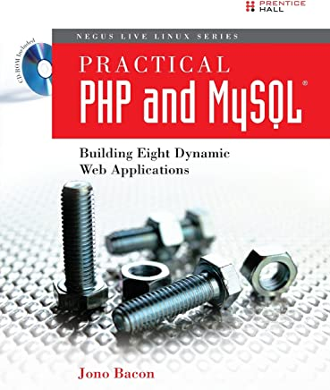 Practical PHP and MySQL®: Building Eight Dynamic Web Applications (Negus Live Linux)