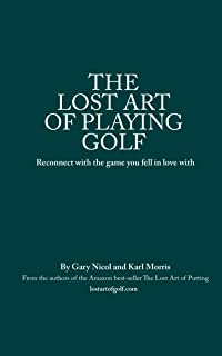 The Lost Art of Playing Golf