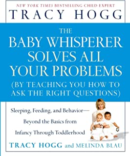 Baby Whisperer Solves All Your Problems: Sleeping, Feeding, and Behavior--Beyond the Basics from Infancy Through Toddlerhood