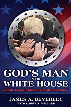God's Man in the White House: Donald Trump in Modern Christian Prophecy