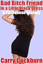 Bad Bitch Friend in a Little Black Dress: A Cuckquean Fantasy (English Edition)