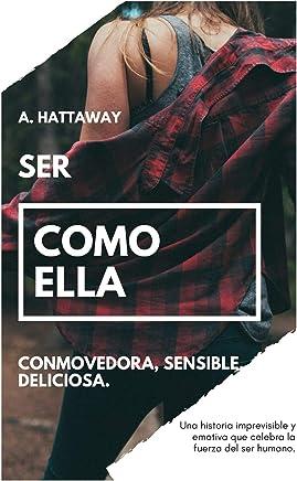 SER COMO ELLA (Estilo kristin hannah y kate Morton) (Spanish Edition)
