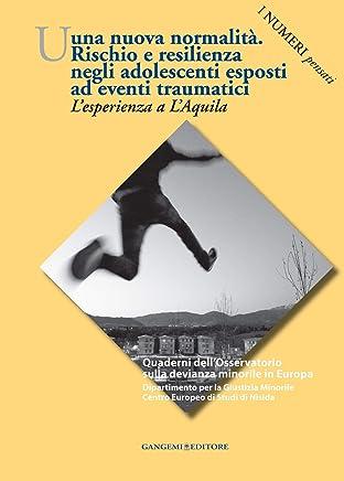 Una nuova normalità. Rischio e resilienza negli adolescenti esposti ad eventi traumatici: Lesperienza a LAquila. I numeri pensati