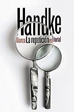 La repetición (El libro de bolsillo - Bibliotecas de autor - Biblioteca Handke) (Spanish Edition)