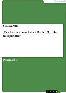 """""""Der Panther"""" von Rainer Maria Rilke. Eine Interpretation (German Edition)"""