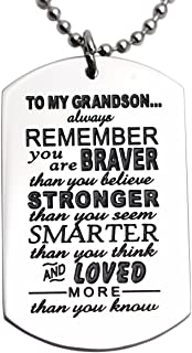 Grandson Gifts from Grandma Grandma Nana Grandparents You are Braver Than You Believe Necklace Jewelry Pendant Dog Tag