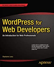 WordPress for Web Developers: An Introduction for Web Professionals