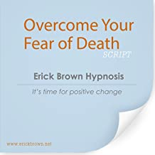 Overcome Your Fear of Death (Hypnosis & Subliminal)