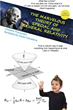 THE MARVELOUS THEORY OF SPECIAL AND GENERAL RELATIVITY