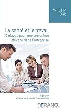 La Santé et le travail  (2e édition): 10 étapes pour une prévention efficace dans l'entreprise (MANDALAS) (French Edition)