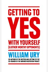 Getting to Yes with Yourself: And Other Worthy Opponents Kindle Edition