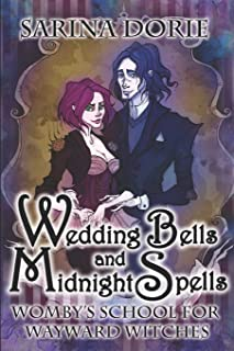 Wedding Bells and Midnight Spells: A Not-So-Cozy Witch Mystery