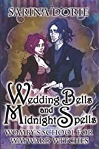 Wedding Bells and Midnight Spells: A Not-So-Cozy Witch Mystery (Womby's School for Wayward Witches)