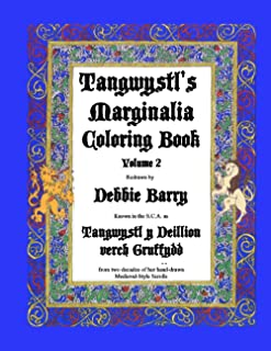 Tangwystl's Marginalia Coloring Book: Redrawn from two decades of her hand-drawn Medieval-Style Scrolls (Tangwystl's Margi...