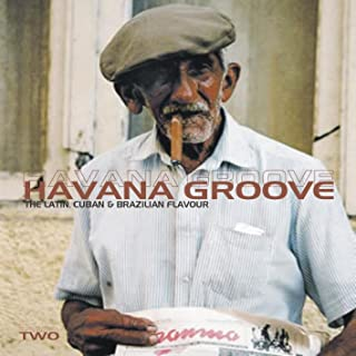 Havana Groove Vol.2 - The Latin, Cuban & Brazilian Flavour
