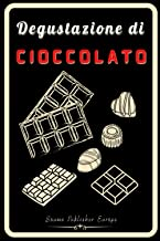 Degustazione di Cioccolato: Taccuino di degustazione personalizzato in modo che tu possa tenere tutte le tue note su fogli...