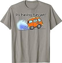 RV Having Fun Yet T-Shirt Campers 5th Wheel Toy Haulers Tees