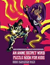 Code Breakers Game (An Anime Secret Word Puzzle Book for Kids): Sota is searching for his sister Mei. Using the map supplied, help Sota solve the ... obstacles, and find the hidden portal.