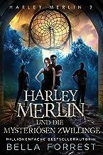Harley Merlin 2: Harley Merlin und die mysteriösen Zwillinge (Harley Merlin Serie) (German Edition)