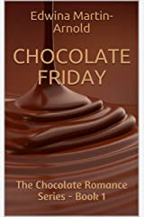 CHOCOLATE FRIDAY: The Chocolate Romance Series! - Book 1 Kindle Edition