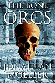 The Bone Orcs (The Bone Quest Book 1)