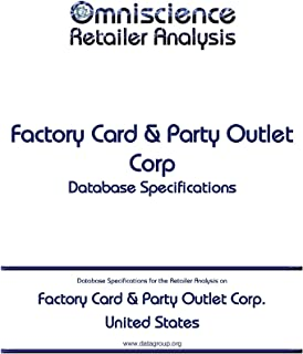 Factory Card & Party Outlet Corp. - United States: Retailer Analysis Database Specifications (Omniscience Retailer Analysis - United States Book 34920) (English Edition)