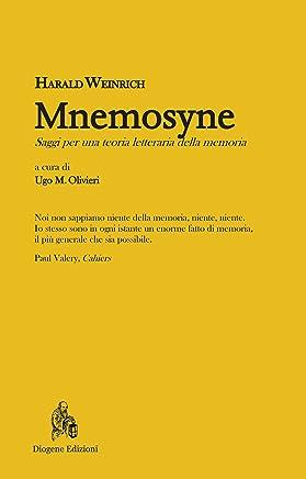 Mnemosyne. Saggi per una teoria letteraria della memoria (La figura nel tappeto. Teoria e Testi di Letteratura, Cinema e Teatro Vol. 2)