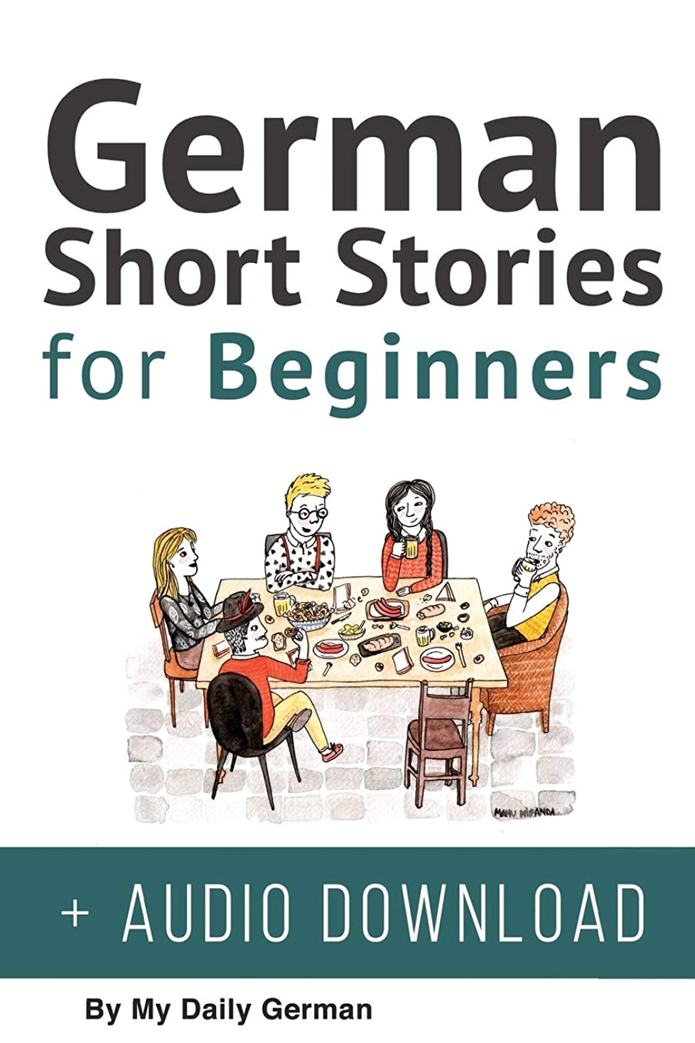 アリジョイント気分German: Short Stories for Beginners + German Audio: Improve your reading and listening skills in German. Learn German with Stories (German Short Stories)