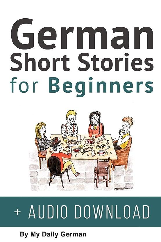 ロータリー薬を飲む素晴らしい良い多くのGerman: Short Stories for Beginners + German Audio: Improve your reading and listening skills in German. Learn German with Stories (German Short Stories)