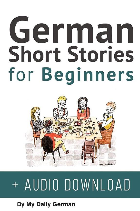 適性悪化する乱用German: Short Stories for Beginners + German Audio: Improve your reading and listening skills in German. Learn German with Stories (German Short Stories)
