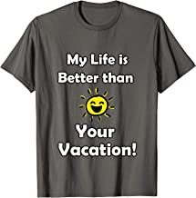 My Life is Better Than Your Vacation!